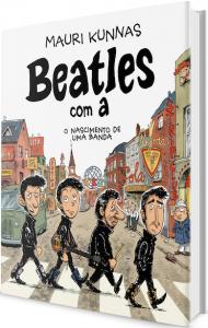 Beatles Com A - O nascimento de uma banda