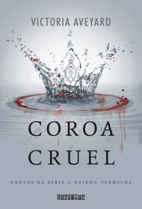 coroa cruel - minha vida literaria