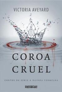 coroa crual - minha vida literaria