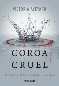 coroa-cruel-victoria-aveyard-minha-vida-literaria