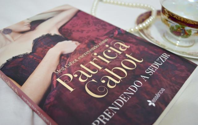 aprendendo-a-seduzir-patricia-cabot-minha-vida-literaria2