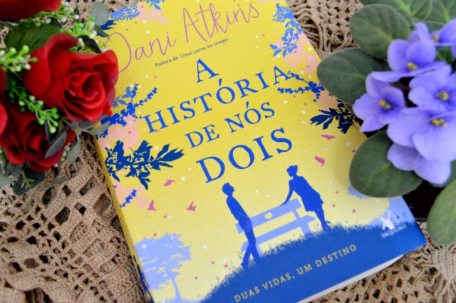 a-historia-de-nos-dois-dani-atkins-minha-vida-literaria1