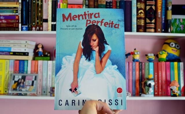 mentira-perfeita-carina-rissi-minha-vida-literaria2