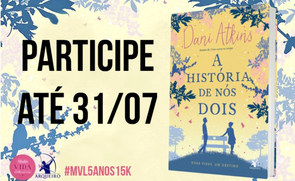 banner-a-historia-de-nos-dois-dani-atkins-mvl5anos15k-minha-vida-literaria