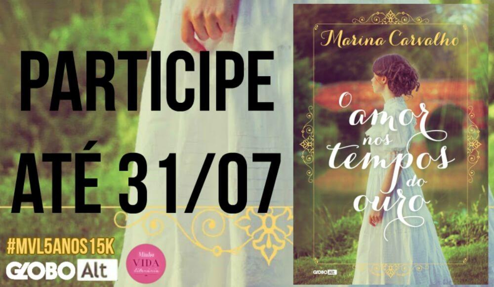 banner-o-amor-nos-tempos-do-ouro-marina-carvalho-mvl5anos15k-minha-vida-literaria