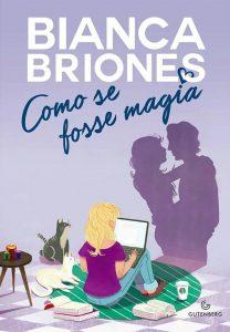 como-se-fosse-magia-bianca-briones-minha-vida-literaria