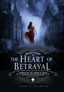 the-heart-of-betrayal-mary-e-pearson-minha-vida-literaria