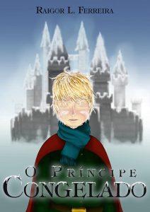 o-principe-congelado-raigor-ferreira-minha-vida-literaria
