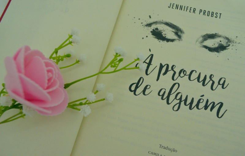 a-procura-de-alguem-jennifer-probst-minha-vida-literaria3