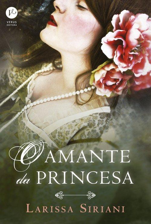 O Amante da Princesa — Larissa Siriani