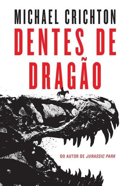 Dentes de Dragão – Michael Crichton