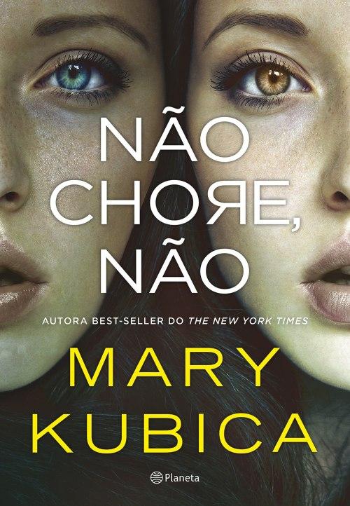 Não Chore, Não — Mary Kubica