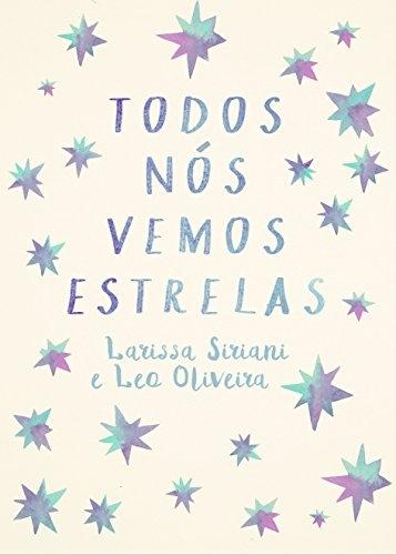 Todos nós vemos estrelas — Larissa Siriani e Leo Oliveira