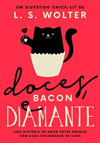 Doces, Bacon e Diamante — L.S. Wolter