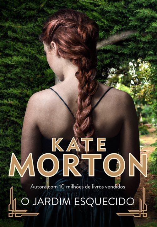 O Jardim Esquecido — Kate Morton