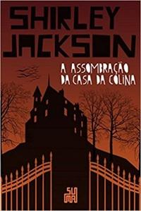 A Assombração da Casa da Colina – Shirley Jackson