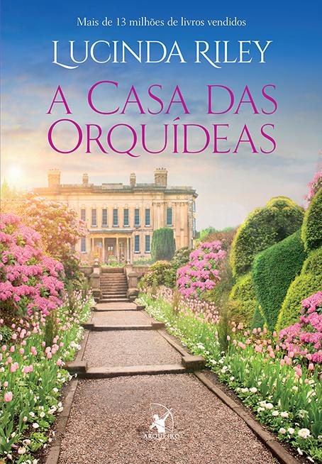 A Casa das Orquídeas — Lucinda Riley