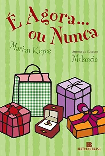 É agora… Ou Nunca – Marian Keyes