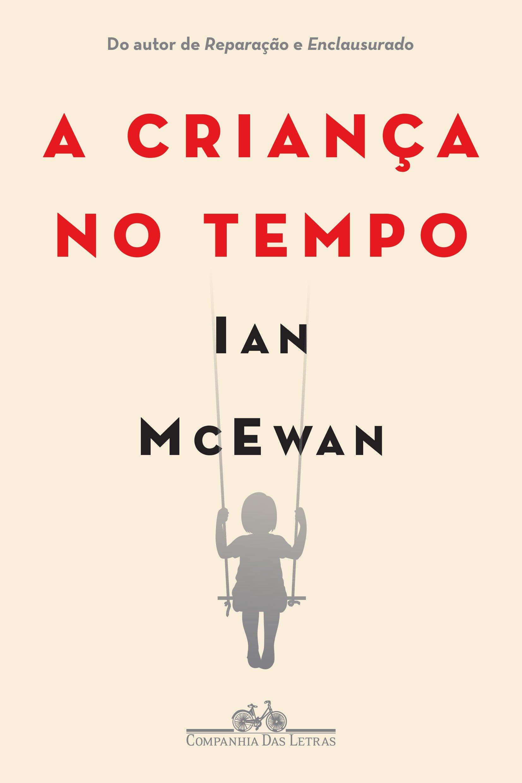 A Criança no Tempo – Ian McEwan