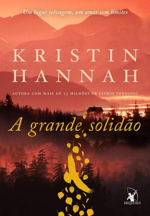 A Grande Solidão – Kristin Hannah