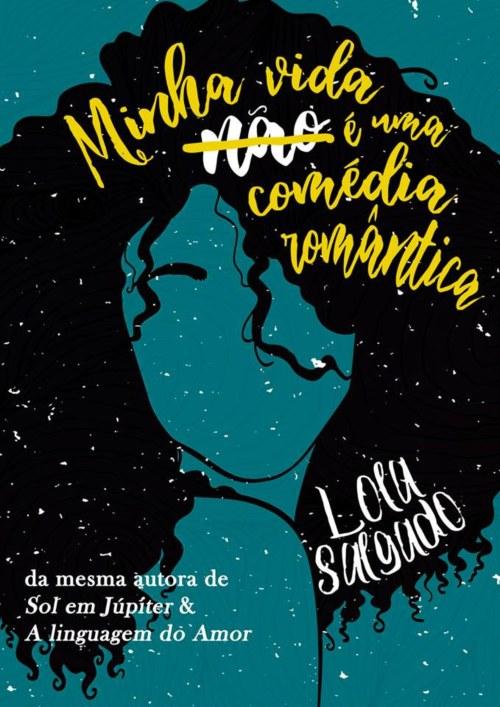 Minha Vida (Não) É Uma Comédia Romântica — Lola Salgado