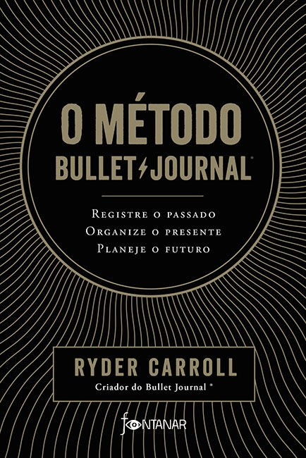 O Método Bullet Journal – Ryder Carroll