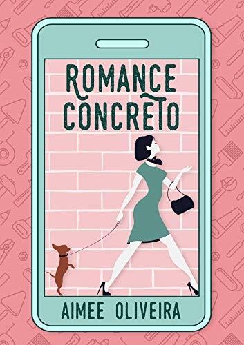 Romance Concreto — Aimee Oliveira