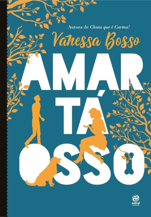 Amar Tá Osso – Vanessa Bosso
