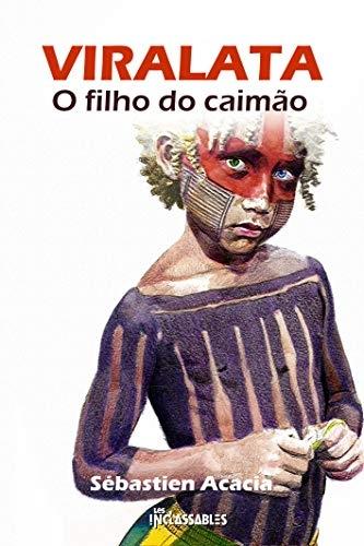 Viralata: O Filho do Caimão — Sébastien Acacia