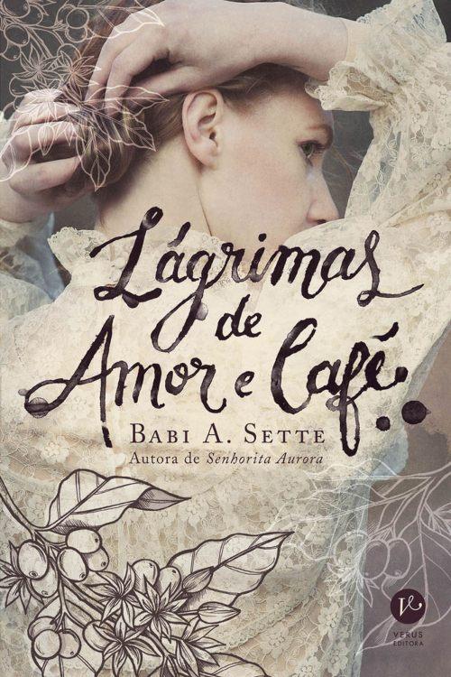 Lágrimas de Amor e Café — Babi A. Sette