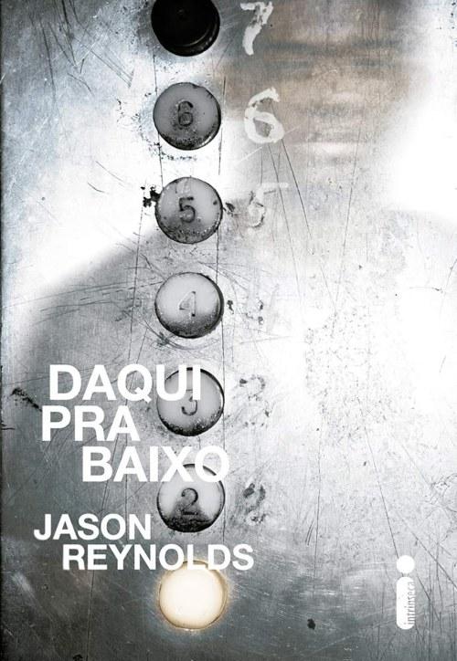 Daqui Pra Baixo — Jason Reynolds