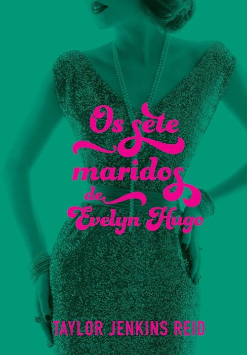 Os Sete Maridos de Evelyn Hugo — Taylor Jenkins Reid