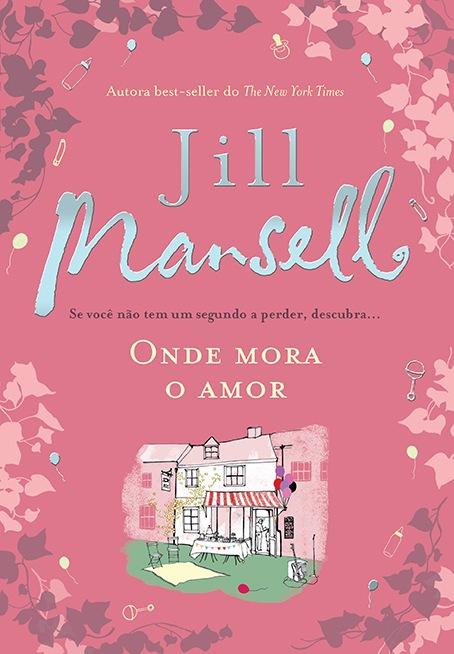 Onde Mora o Amor – Jill Mansell