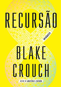 Recursão — Blake Crouch
