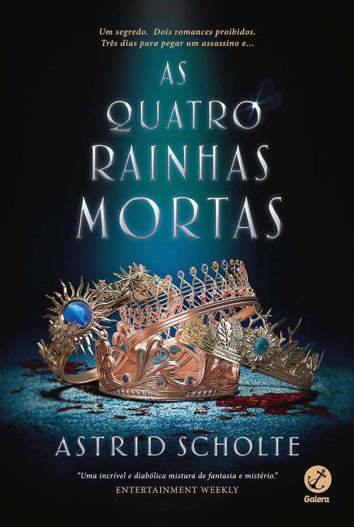 As Quatro Rainhas Mortas – Astrid Scholte