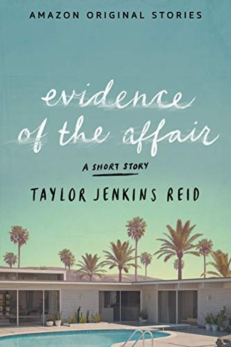 Evidence of the Affair — Taylor Jenkins Reid