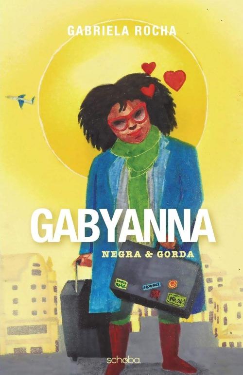 Gabyanna Negra e Gorda — Gabriela Rocha