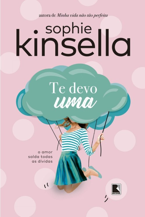 Te Devo Uma — Sophie Kinsella