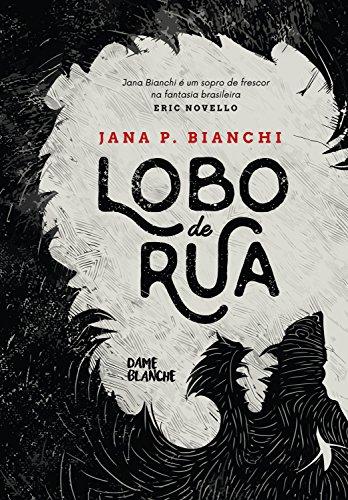 Lobo de Rua – Jana P. Bianchi