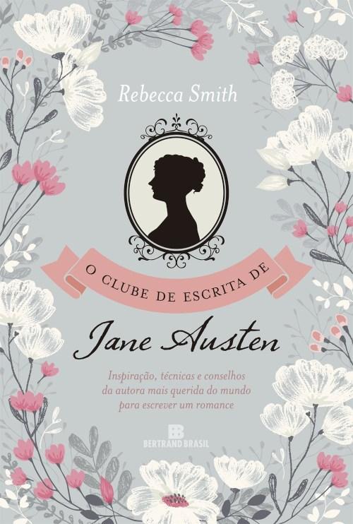 O Clube de Escrita de Jane Austen — Rebbeca Smith