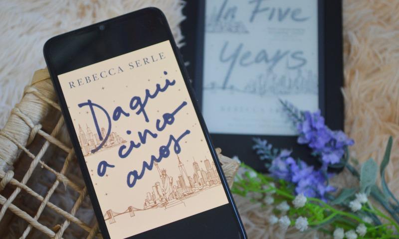 [Resenha] Daqui a cinco anos — Rebecca Serle