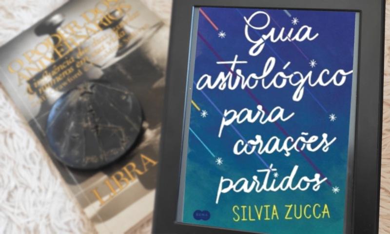 [Resenha] Guia astrológico para corações partidos — Silvia Zucca