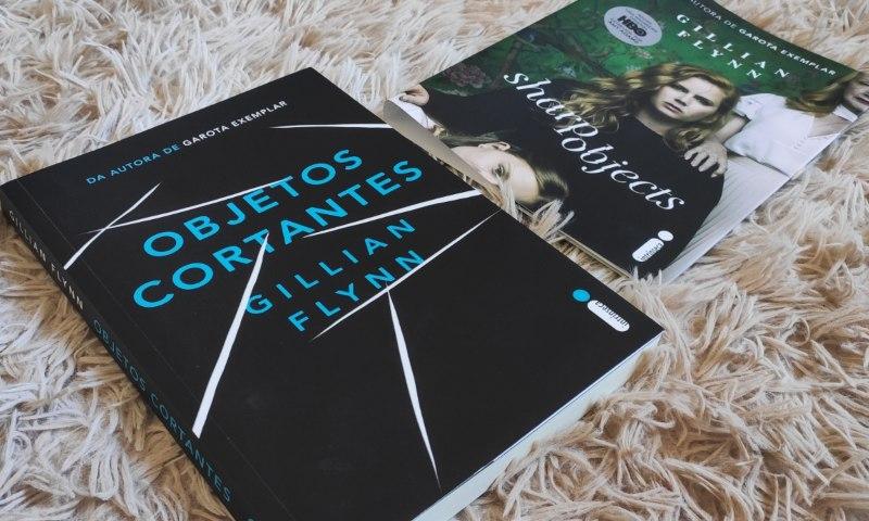 [Vídeo Resenha] Objetos Cortantes — Gillian Flynn